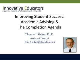 Improving Student Success: Academic Advising & The Completion Agenda