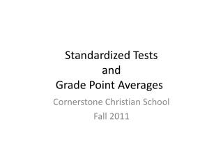 Standardized Tests  and Grade Point Averages