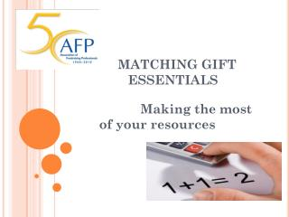 MATCHING GIFT      	ESSENTIALS Making the most of your resources