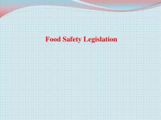 Food  Safety Legislation