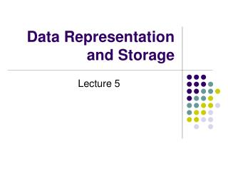 Data Representation and Storage