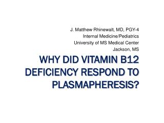 Why did vitamin B12 deficiency respond to  plasmapheresis ?