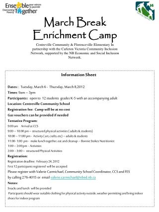 Information Sheet Dates:  :  Tuesday, March 6 -  Thursday, March 8,2012 Times : 9am – 3pm