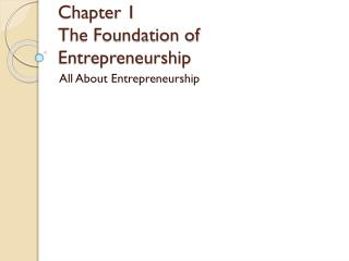 Chapter 1 The Foundation of Entrepreneurship