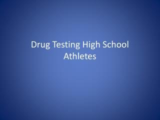 Drug Testing High School Athletes