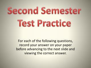 Second Semester Test Practice