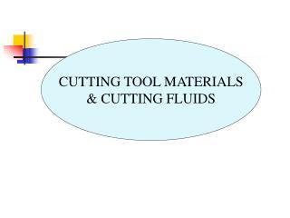 CUTTING TOOL MATERIALS & CUTTING FLUIDS