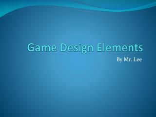 Game Design Elements