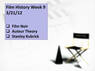 auteurs theory and stanley kubrick Visual and narrative patterns in stanley kubrick's films.