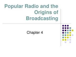 Popular Radio and the Origins of Broadcasting