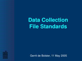 Data Collection File Standards
