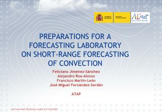 PREPARATIONS FOR A FORECASTING LABORATORY ON SHORT-RANGE FORECASTING OF CONVECTION