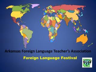 Arkansas Foreign Language Teacher s Association