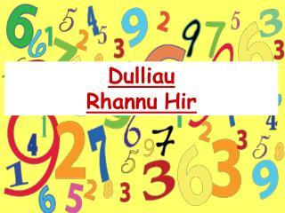 Dulliau  Rhannu Hir