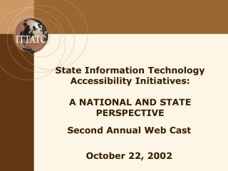 State Information Technology Accessibility Initiatives: A NATIONAL AND STATE PERSPECTIVE