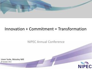 Innovation + Commitment = Transformation