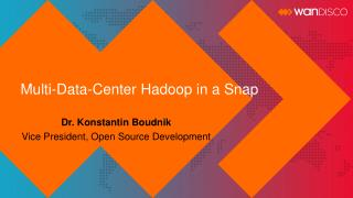 Multi-Data-Center Hadoop in a Snap