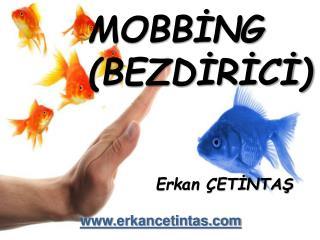 MOBBİNG (BEZDİRİCİ)