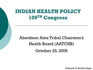 INDIAN HEALTH POLICY 109 TH  Congress