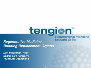 Regenerative Medicine –  Building Replacement Organs