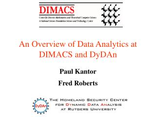 An Overview of Data Analytics at DIMACS and DyDAn
