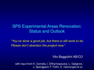SPS Experimental Areas Renovation: Status and Outlook