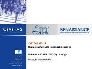 CIVITAS  PLUS Skopje sustainable transport measures MIRJANA APOSTOLOVA, City of Skopje
