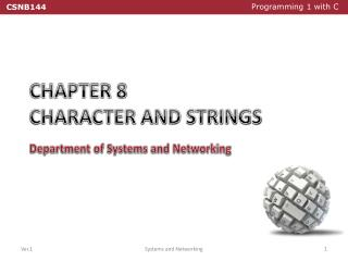 CHAPTER 8 CHARACTER AND STRINGS