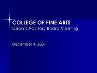 COLLEGE OF FINE ARTS Dean's Advisory Board Meeting