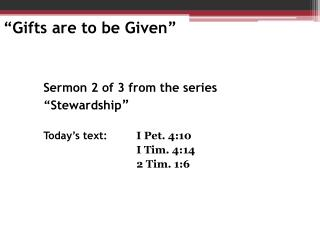 """""""Gifts are to be Given"""""""