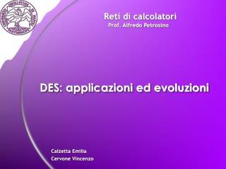 DES: applicazioni ed evoluzioni
