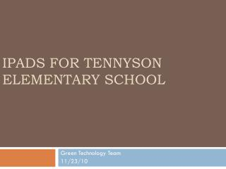 i P ads  for Tennyson Elementary School