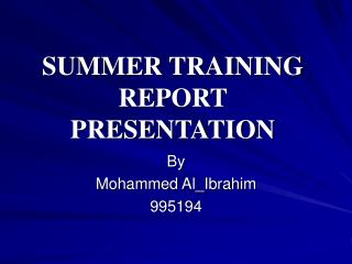 SUMMER TRAINING REPORT PRESENTATION