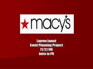 Lauren Ianuzi Event Planning Project 11/27/06 Intro to PR