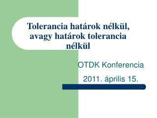 Tolerancia határok nélkül, avagy határok tolerancia nélkül