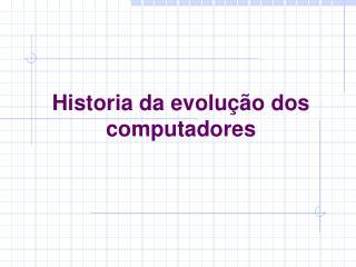 Historia da evolução dos computadores