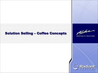 Solution Selling – Coffee Concepts