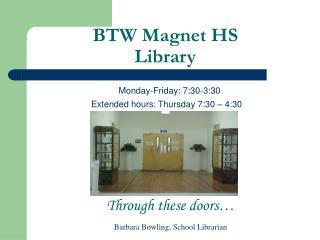 BTW Magnet HS  Library