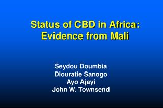 Status of CBD in Africa: Evidence from Mali