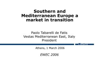 Southern and Mediterranean Europe a market in transition