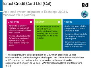Israel Credit Card Ltd (Cal) An e-mail system migration to Exchange 2003 & Windows 2003 platform