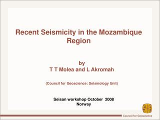 Recent Seismicity in the Mozambique  Region
