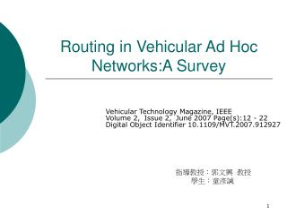 Routing in Vehicular Ad Hoc Networks:A Survey