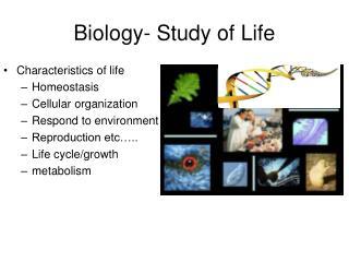 Biology- Study of Life