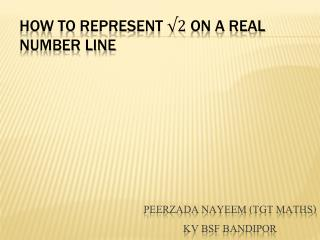 HOW TO REPRESENT   ON A REAL NUMBER LINE