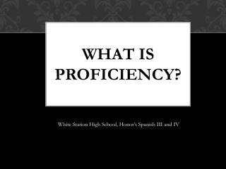 What is proficiency?