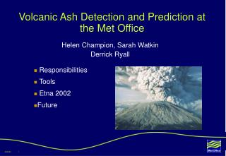 Volcanic Ash Detection and Prediction at the Met Office