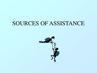 SOURCES OF ASSISTANCE