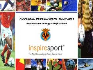 FOOTBALL DEVELOPMENT TOUR 2011 Presentation to: Biggar High School