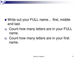 Write  out your  FULL name… first, middle and last. Count how many letters are in your FULL name.